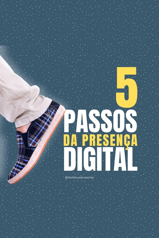 5 Passos da Presença Digital