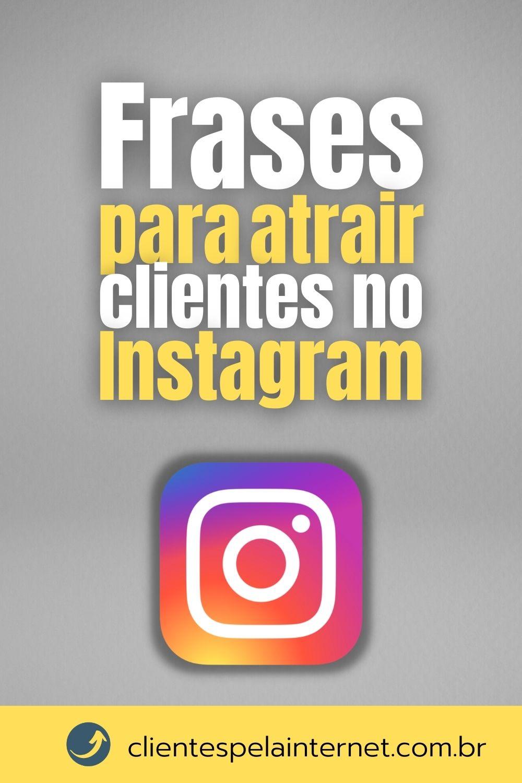 Frases para Atrair clientes no Instagram dicas de marketing digital