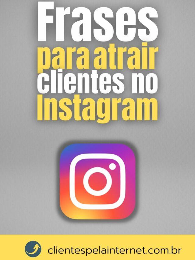 Frases para Atrair Clientes no Instagram