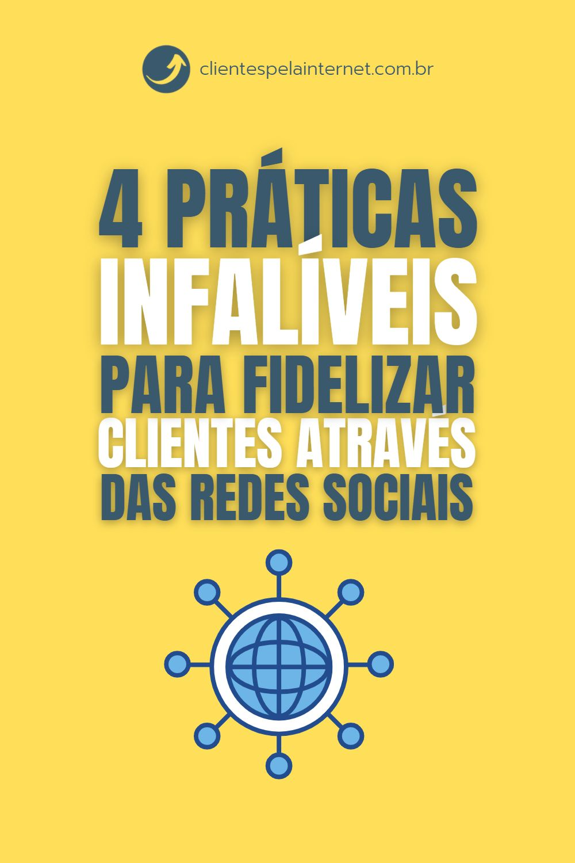 4 Práticas Infalíveis para Fidelizar Clientes Através das Redes Sociais