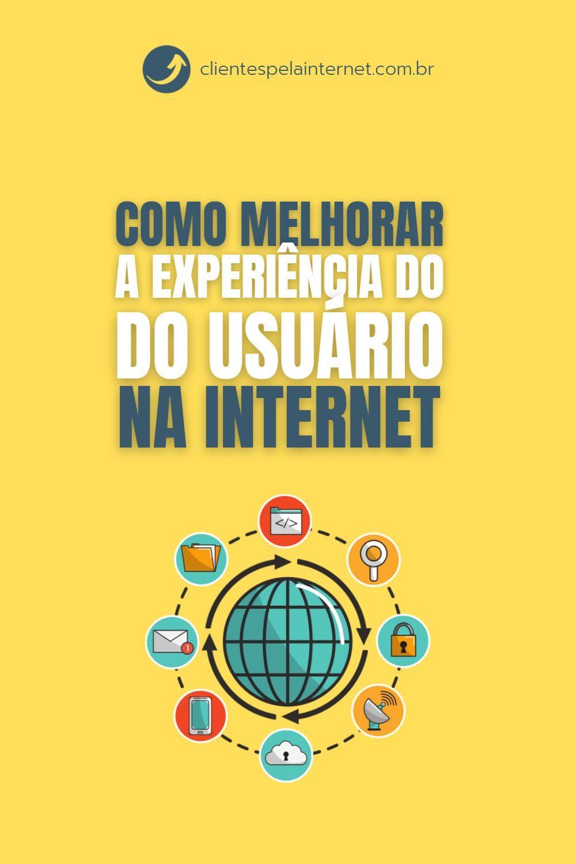 Como Melhorar a Experiência do Usuário na Internet