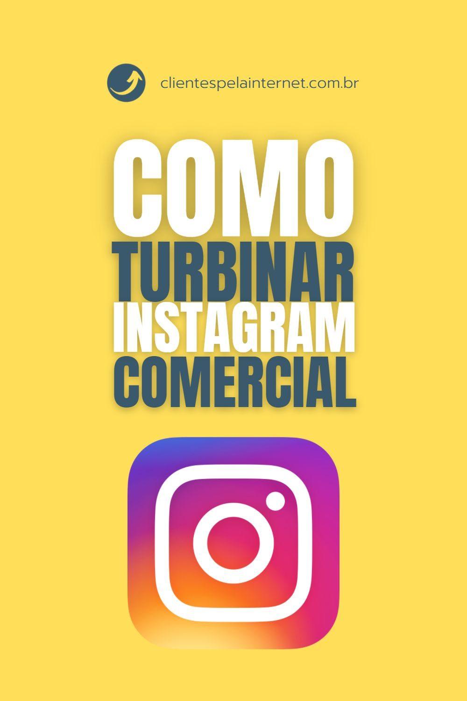 Como Turbinar o Instagram Comercial