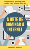 Ebook A Arte de Dominar a Internet
